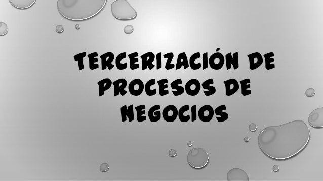 TERCERIZACIÓN DE PROCESOS DE NEGOCIOS