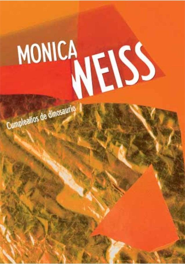 CUMPLEAÑOS DE DINOSAuRIO mónica Weiss Juanchu amaba a los dinosaurios. Soñaba dinosaurios. Dibujaba dinosaurios. Coleccion...