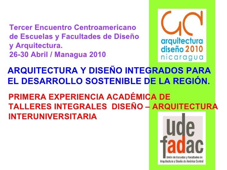 Tercer Encuentro Centroamericano de Escuelas y Facultades de Diseño y Arquitectura.  26-30 Abril / Managua 2010   ARQUITEC...