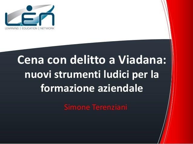 Cena con delitto a Viadana: nuovi strumenti ludici per la formazione aziendale Simone Terenziani