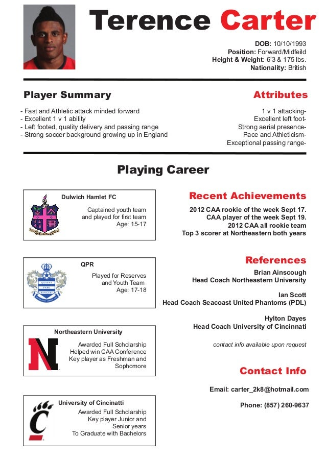 Wonderful Soccer CV/ Resume. Terence Carter DOB: 10/10/1993 Position:  Forward/Midfeild Height U0026 And Soccer Player Resume