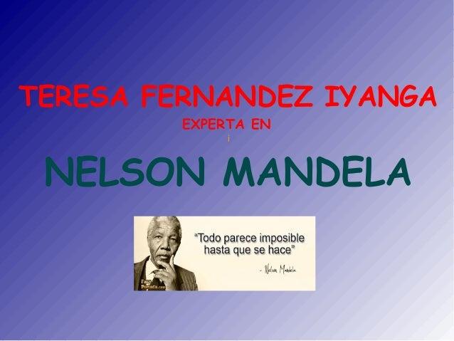TERESA FERNANDEZ IYANGA EXPERTA EN i NELSON MANDELA