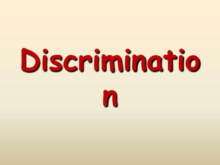 Discrimination<br />