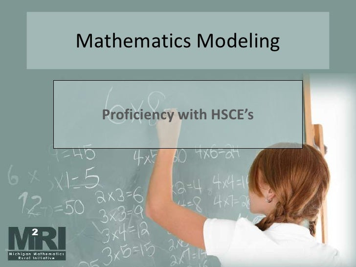 Mathematics Modeling<br />Proficiency with HSCE's <br />