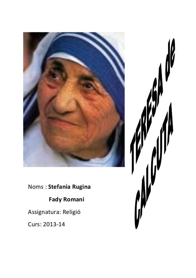 Noms : Stefania Rugina Fady Romani Assignatura: Religió Curs: 2013-14