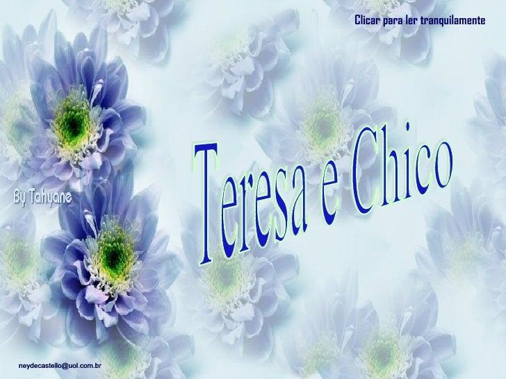Teresa e Chico Clicar para ler tranquilamente