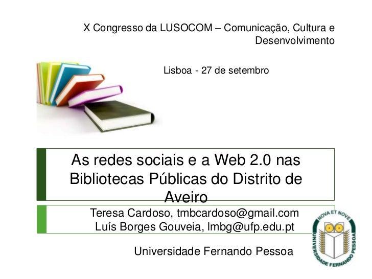X Congresso da LUSOCOM – Comunicação, Cultura e                                Desenvolvimento                Lisboa - 27 ...