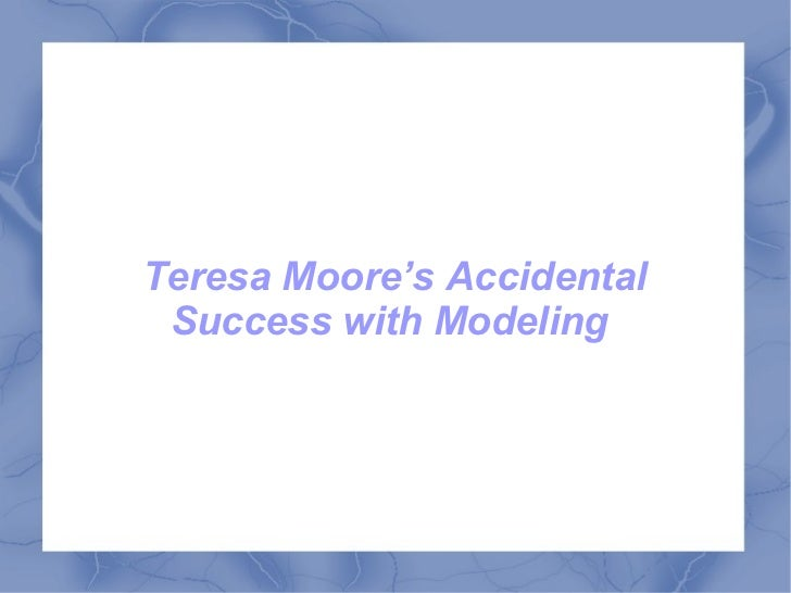 Teresa Moore's Accidental Success with Modeling