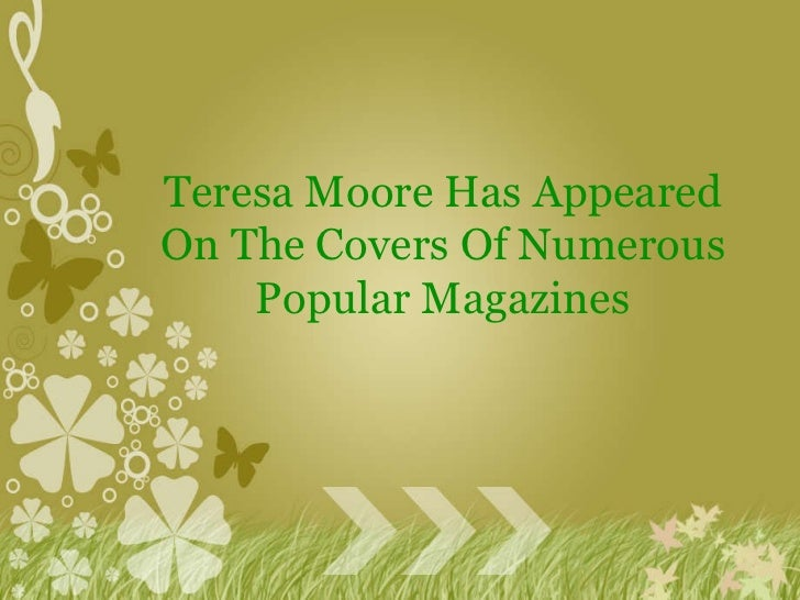 Teresa Moore Has Appeared On The Covers Of Numerous Popular Magazines