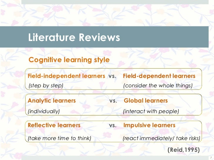 Literature ReviewsCognitive learning styleField-independent learners vs.    Field-dependent learners(step by step)        ...