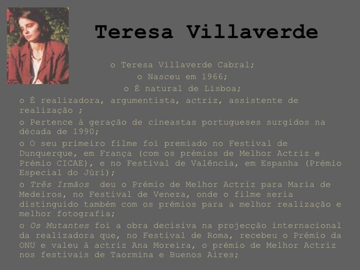 Teresa Villaverde<br /><ul><li>Teresa VillaverdeCabral;