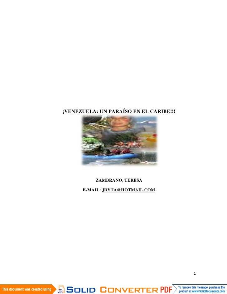 ¡VENEZUELA: UN PARAÍSO EN EL CARIBE!!!                ZAMBRANO, TERESA        E-MAIL: JDYTA@HOTMAIL.COM                   ...
