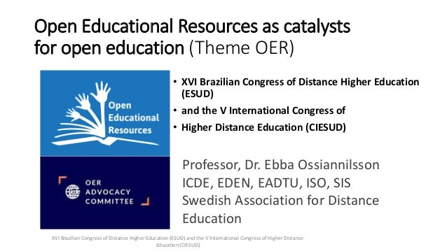 Open Educational Resources as catalysts for open education (Theme OER) • XVI Brazilian Congress of Distance Higher Educati...