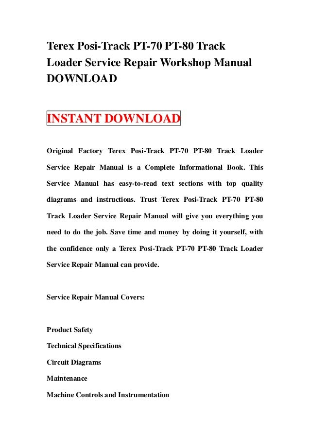 Terex Posi-Track PT-70 PT-80 TrackLoader Service Repair Workshop ManualDOWNLOADINSTANT DOWNLOADOriginal Factory Terex Posi...