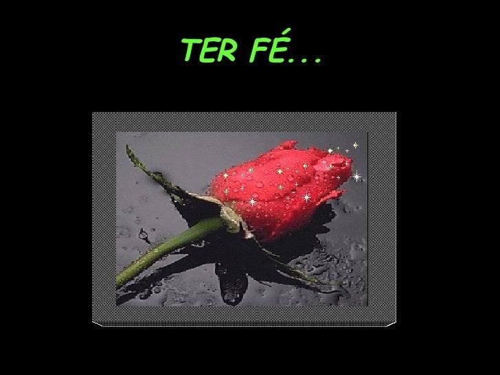 TER FÉ...