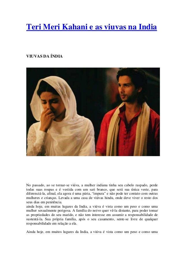 Teri Meri Kahani e as viuvas na IndiaVIUVAS DA ÍNDIANo passado, ao se tornar-se viúva, a mulher indiana tinha seu cabelo r...