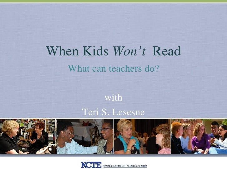 When Kids  Won't  Read What can teachers do? with Teri S. Lesesne