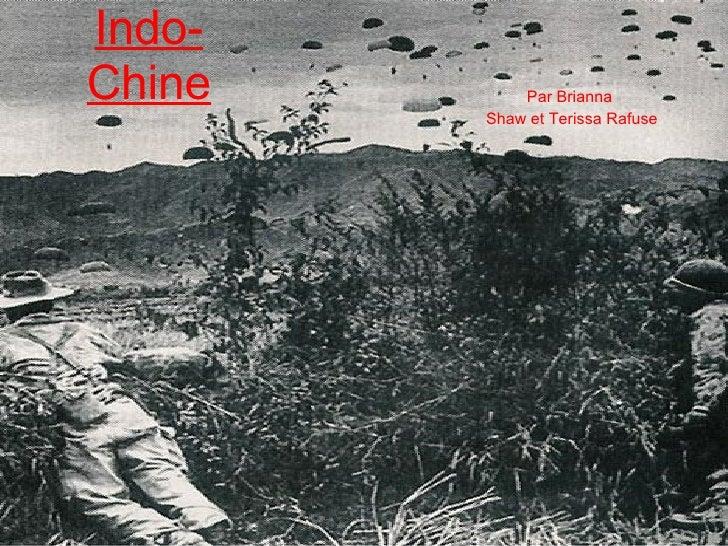 Indo-Chine Par Brianna  Shaw et Terissa Rafuse