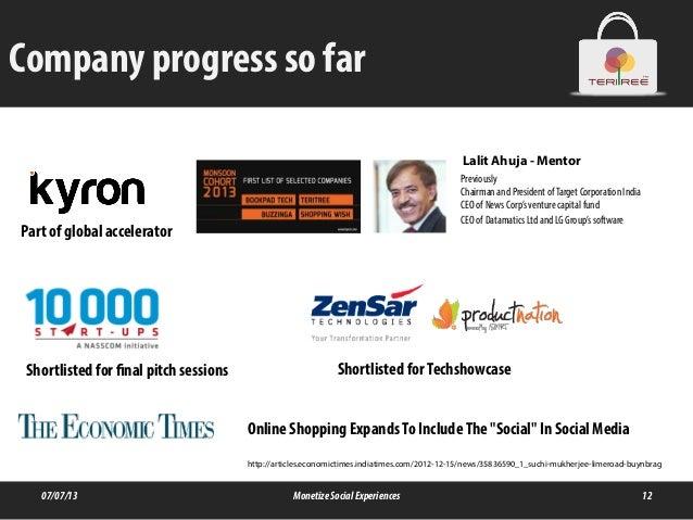 Company progress so far 07/07/13 MonetizeSocialExperiences 12 http://articles.economictimes.indiatimes.com/2012-12-15/news...