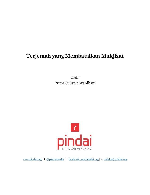 Terjemah yang Membatalkan Mukjizat Oleh: Prima Sulistya Wardhani www.pindai.org | t: @pindaimedia | f: facebook.com/pindai...
