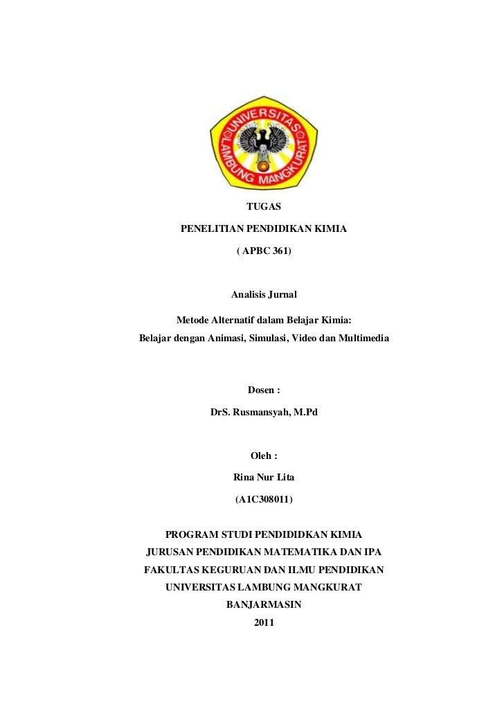 TUGAS         PENELITIAN PENDIDIKAN KIMIA                     ( APBC 361)                   Analisis Jurnal        Metode ...