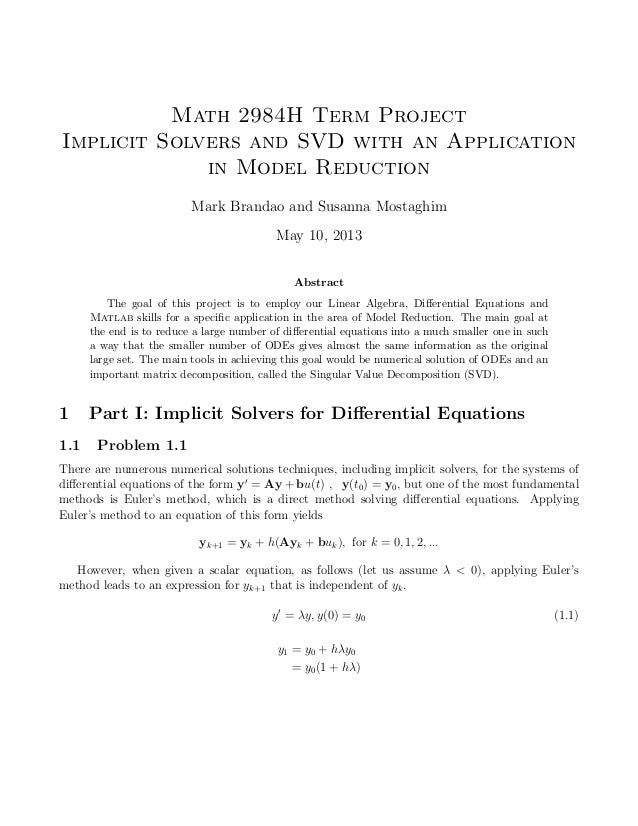 Math 2984H Term ProjectImplicit Solvers and SVD with an Applicationin Model ReductionMark Brandao and Susanna MostaghimMay...