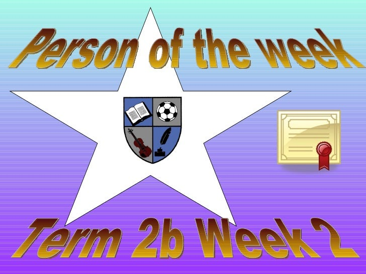 Person of the week Term 2b Week 2