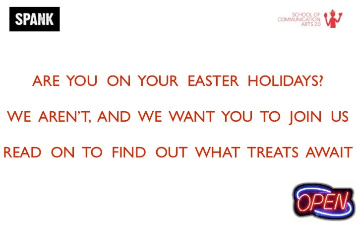 ARE YOU ON YOUR EASTER HOLIDAYS?WE AREN'T, AND WE WANT YOU TO JOIN USREAD ON TO FIND OUT WHAT TREATS AWAIT