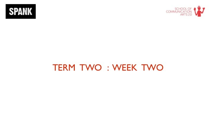 TERM TWO : WEEK TWO