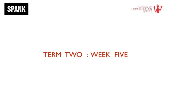 TERM TWO : WEEK FIVE
