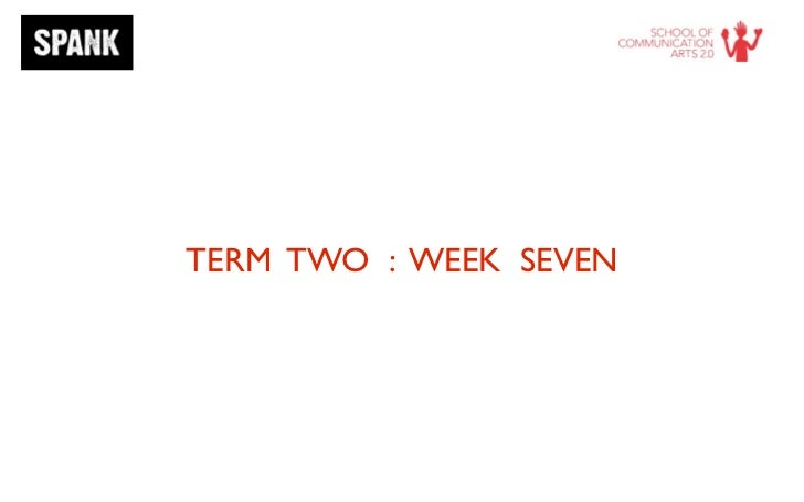 TERM TWO : WEEK SEVEN