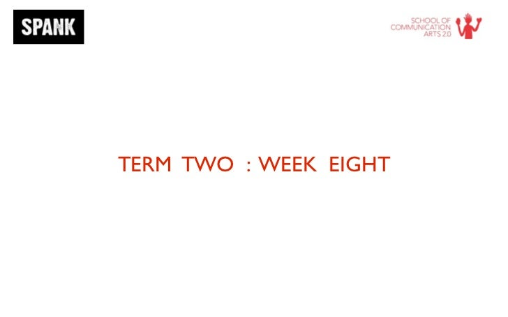 TERM TWO : WEEK EIGHT