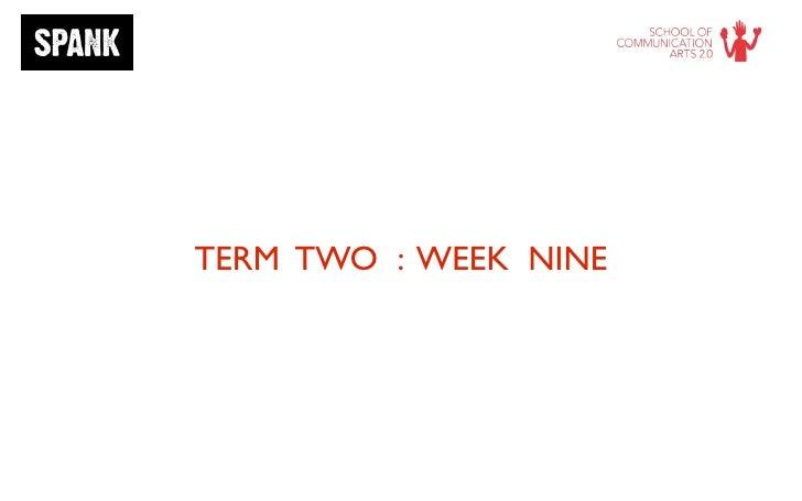 TERM TWO : WEEK NINE