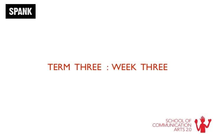 TERM THREE : WEEK THREE