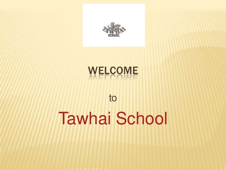 Welcome <br />to<br />Tawhai School<br />