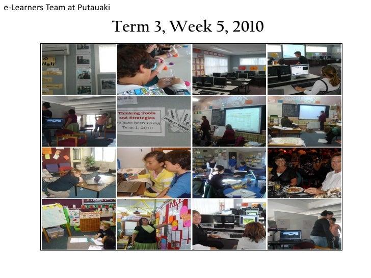 e-Learners Team at Putauaki                                Term 3, Week 5, 2010