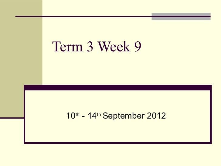 Term 3 Week 9  10th - 14th September 2012