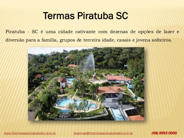 Termas Piratuba SC Piratuba - SC é uma cidade cativante com dezenas de opções de lazer e diversão para a família, grupos d...