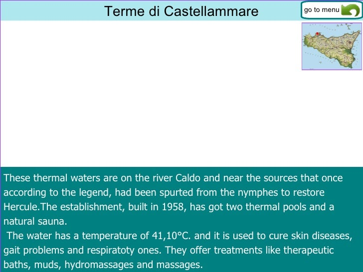 Terme di Castellammare These thermal waters are on the river Caldo and near the sources that once  according to the legend...