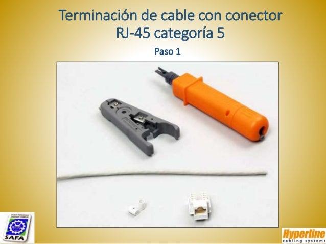 Terminación de cable con conector RJ-45 categoría 5 Paso 1