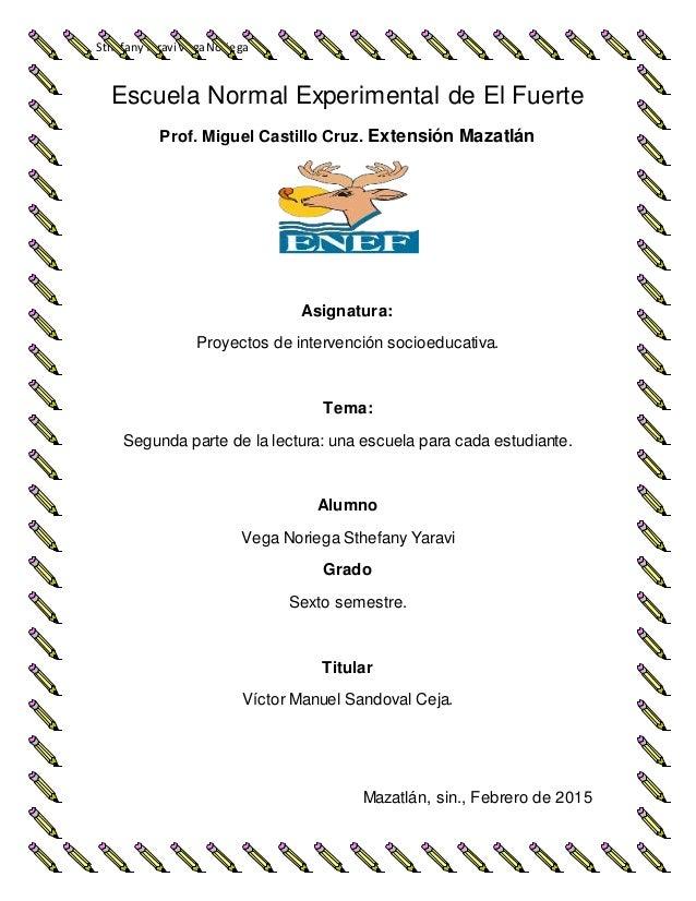 SthefanyYaravi VegaNoriega Escuela Normal Experimental de El Fuerte Prof. Miguel Castillo Cruz. Extensión Mazatlán Asignat...