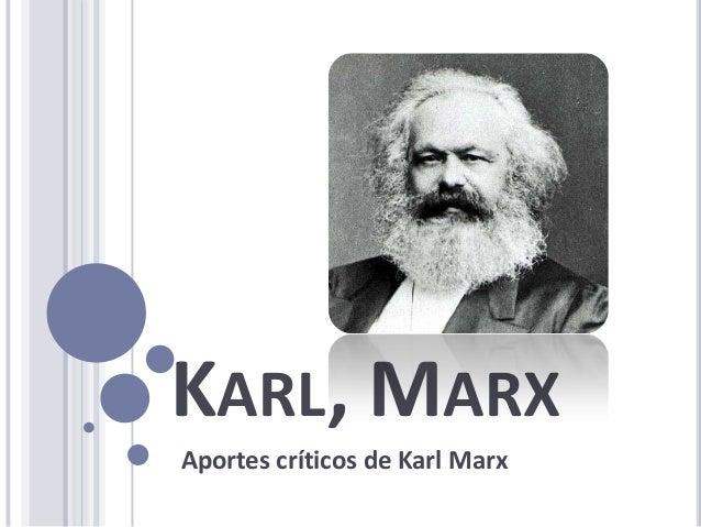 KARL, MARX Aportes críticos de Karl Marx