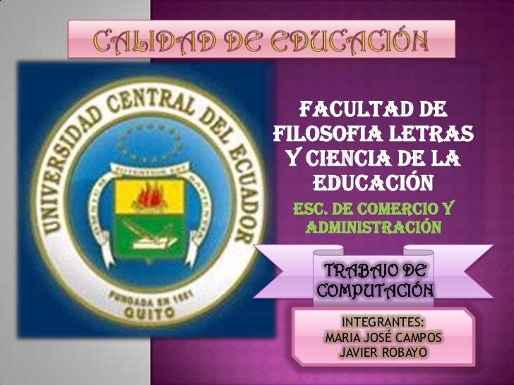 FACULTAD DEFILOSOFIA LETRAS Y CIENCIA DE LA    EDUCACIÓN ESC. DE COMERCIO Y  ADMINISTRACIÓN    TRABAJO DE   COMPUTACIÓN   ...