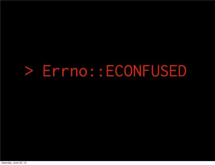 > Errno::ECONFUSEDSaturday, June 23, 12