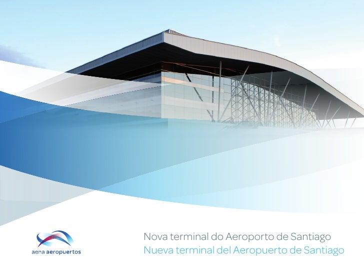 Nova terminal do Aeroporto de SantiagoNueva terminal del Aeropuerto de Santiago