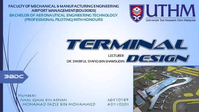FACULTY OF MECHANICAL & MANUFACTURING ENGINEERING AIRPORT MANAGEMENT(BDU30103) BACHELOR OF AERONAUTICAL ENGINEERING TECHNO...