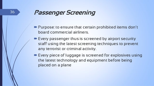 37  Passenger Screening  Metal objects will be detected and produce alarm sound.