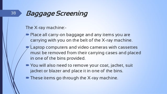 """39  Baggage Screening  X-Ray technology: """"see through"""" the baggage"""