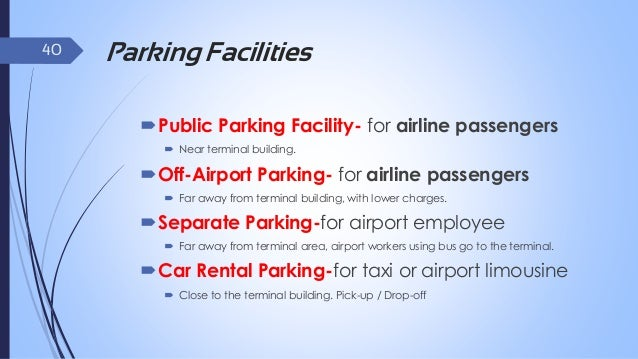 41  Public Transportation  Taxis and limousine - Airport taxis or airport limousines are provided by Airport Limo. The ta...