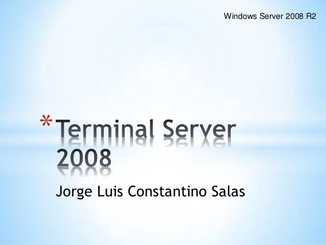 Windows Server 2008 R2*    Jorge Luis Constantino Salas